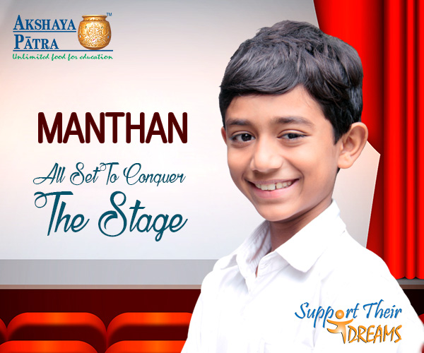 """I study in Std VI in Surat and want to become a stage actor. I like participating in school programmes. I like Akshaya Patra's food because it is tasty and protein-rich."" – Manthan Jikadra, Surat, Gujarat"