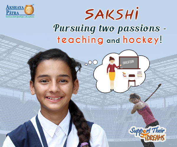"""Hi! I study in Std VII in Vadodara, Gujarat and want to become a teacher. My favourite sport is hockey , so I also want to become a hockey player and play for India!"" – Sakshi, Vadodara, Gujarat"