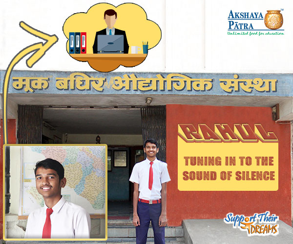 """Hi! I study in Std VIII at the Deaf and Dumb Industrial Institute and wish have a desk job as a clerk. I like the meals served by Akshaya Patra, including subzi, dal and my favourite – shira!"""" – Rahul Buade, Nagpur, Maharashtra"""