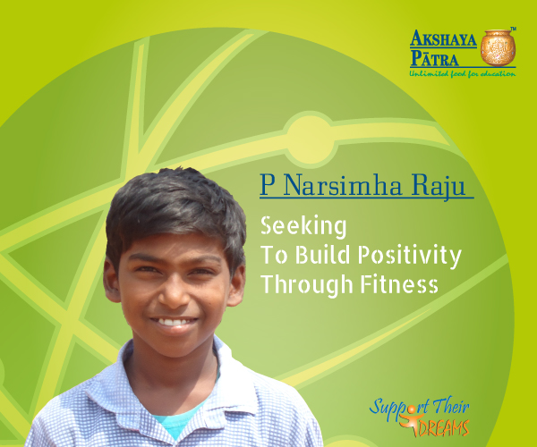 """I wish to become a Physical Education teacher and positively influence the lives of children. I look forward to the school lunch served by the Foundation – Pulihora or Sweet Pongal."" – P Narsimha Raju, Visakhapatnam, Andhra Pradesh"