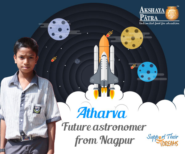 """Hello, I study in Std VI at Dr Ambedkar Secondary School and Junior College, Nagpur. I want to be an astronomer. My favourite subjects are Marathi, English and Mathematics and I love poems. Among the Foundation's meals, I love the masale bhaat!"" – Atharva, Nagpur, Maharashtra"