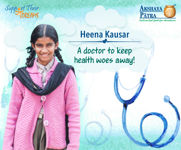 """Hello! I study in Std V in Government Higher Primary School (GHPS), Nachanahalli Palya, in Mysuru. I am an Akshaya Patra beneficiary; I want to strive hard and become a doctor to alleviate the suffering of others."" – Heena, Mysuru, Karnataka"